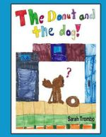 The Donut and the Dog - Sarah Lillian Trombo
