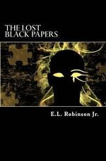 The Lost Black Papers : Finding Your Light - E L Robinson Jr