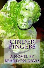 Cinder Fingers - Brandon Davis