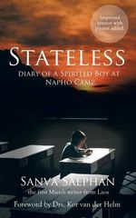 Stateless : Diary of a Spirited Boy at Napho Camp - Sanva Saephan