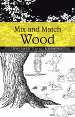 Mix and Match Wood - Barbara Steel Knowles