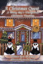 A Christmas Quest : A Young Boy's Unexpected Christmas Vacation - C. H. Crane