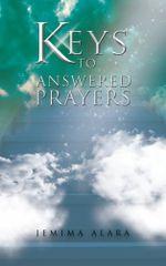 KEYS TO ANSWERED PRAYERS - Jemima Alara