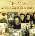 Ella Mae and the Great Depression - B. J. Taylor