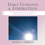 Daily Guidance & Inspiration : 50 Tips to Help Guide & Inspire You to Live a More Fulfilled, Balanced and Harmonious Life - Patsy C. O'Reilly