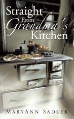 Straight From Grandma's Kitchen - MaryAnn Sadler