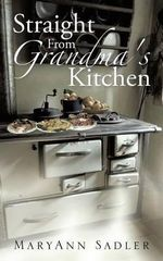 Straight From Grandma's Kitchen - MaryAnn Sadler