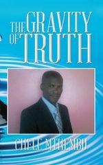 THE GRAVITY OF TRUTH - CHELE MTHEMBU