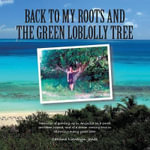Back to My Roots and the Green Loblolly Tree - Catrina Jones