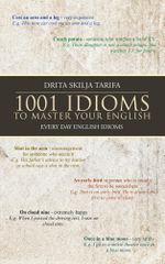 1001 IDIOMS TO MASTER YOUR ENGLISH : EVERY DAY ENGLISH IDIOMS - DRITA SKILJA