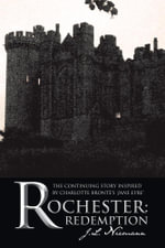 Rochester : Redemption: The Continuing Story Inspired by Charlotte Brontë's 'Jane Eyre' - J.L. Niemann