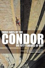 Three Days of the Condor or Fifty Shades of Dry : Second in the Series from the Adventure Library - RANDY LIPPINCOTT