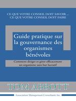 Guide Pratique Sur La Gouvernance Des Organismes Benevoles - Tom Abbott