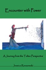 Encounter with Power : A Journey from the Toltec Perspective - Jessica Rzeszewski