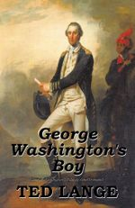 George Washington's Boy - TED LANGE