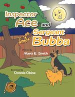 Inspector Ace and Sergeant Bubba - Mavis E. Smith