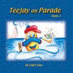 Teejay on Parade -  Cap't Alex