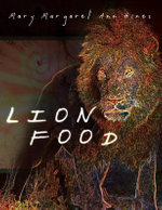 Lion Food - Mary Margaret Ann Hines