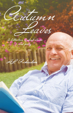 Autumn Leaves : A Collection of short stories and poetry - HL Richardson