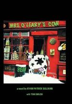 Mrs. O'Leary's Cow - Ryan Patrick Sullivan