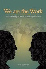 We are the Work - Dick Bathrick