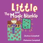 Little and the Magic Blankie - Joshua Campbell