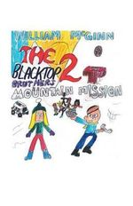 The Blacktop Brothers 2 : Mountain Mission - William McGinn