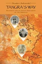 Tangra's Way : Blueprint for an Indian Parliament of the Americas - Theodari Dobrovidel