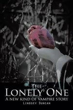 The Lonely One : A new kind of vampire story - Lindsey Duncan