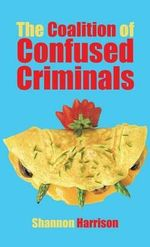 The Coalition of Confused Criminals - Shannon Harrison