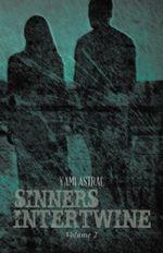 Sinners Intertwine : Volume 2 - Yami Astral