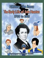 HIStory The Raven : The Early Life of Sam Houston 1792 to 1818 - Jasper Snellings