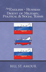 An English-Russian Digest of Military, Political & Social Terms - Bill St Amour