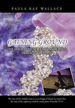 Gaining Ground : The David and Mallory Anderson Trilogy: Volume 3 - Paula Rae Wallace