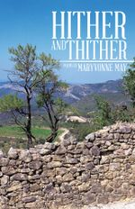 HITHER AND THITHER - MARYVONNE MAY