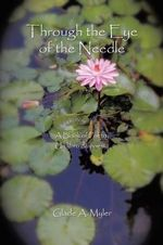 Through the Eye of the Needle : A Book of Poetry - Glade a Myler
