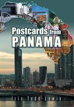 Postcards from Panama : A Year of Culture Shock and Adaptation - Iris Todd-Lewis
