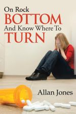 On Rock Bottom and Know Where to Turn - Allan Jones