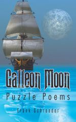 Galleon Moon : Puzzle Poems - Frank Schroeder
