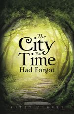 The City That Time Had Forgot - LIZZY CLARKE