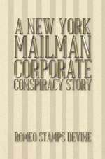 A New York Mailman Corporate Conspiracy Story - Romeo Stamps Devine