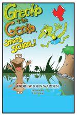 Grecko the Gecko : Starts School! - Andrew John Warden