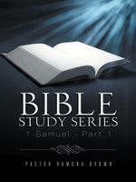 Bible Study Series : 1 Samuel - Part 1 - Pastor Ramona Brown