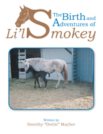 The Birth and Adventures of Lil Smokey - Dorothy