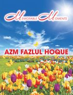 MEMORABLE MOMENTS - AZM FAZLUL HOQUE