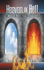 Heaven or Hell : Which Will You Choose? - Geraldine M. Cool
