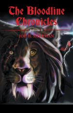 The Bloodline Chronicles : Volume II - JOE H. SHERMAN