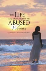 The Life and Promotion of an Abused Woman : Overcoming Obstacles with Patience - Constance Telesfford