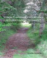 Lesson Planning Concordance for Clarified New Testament : Traditional Acts-Revelation Illuminating Darkened Paths - Elnora Blanchett
