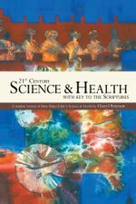 21st Century Science & Health with Key to the Scriptures : A Modern Version of Mary Baker Eddy's Science & Health - Cheryl Petersen